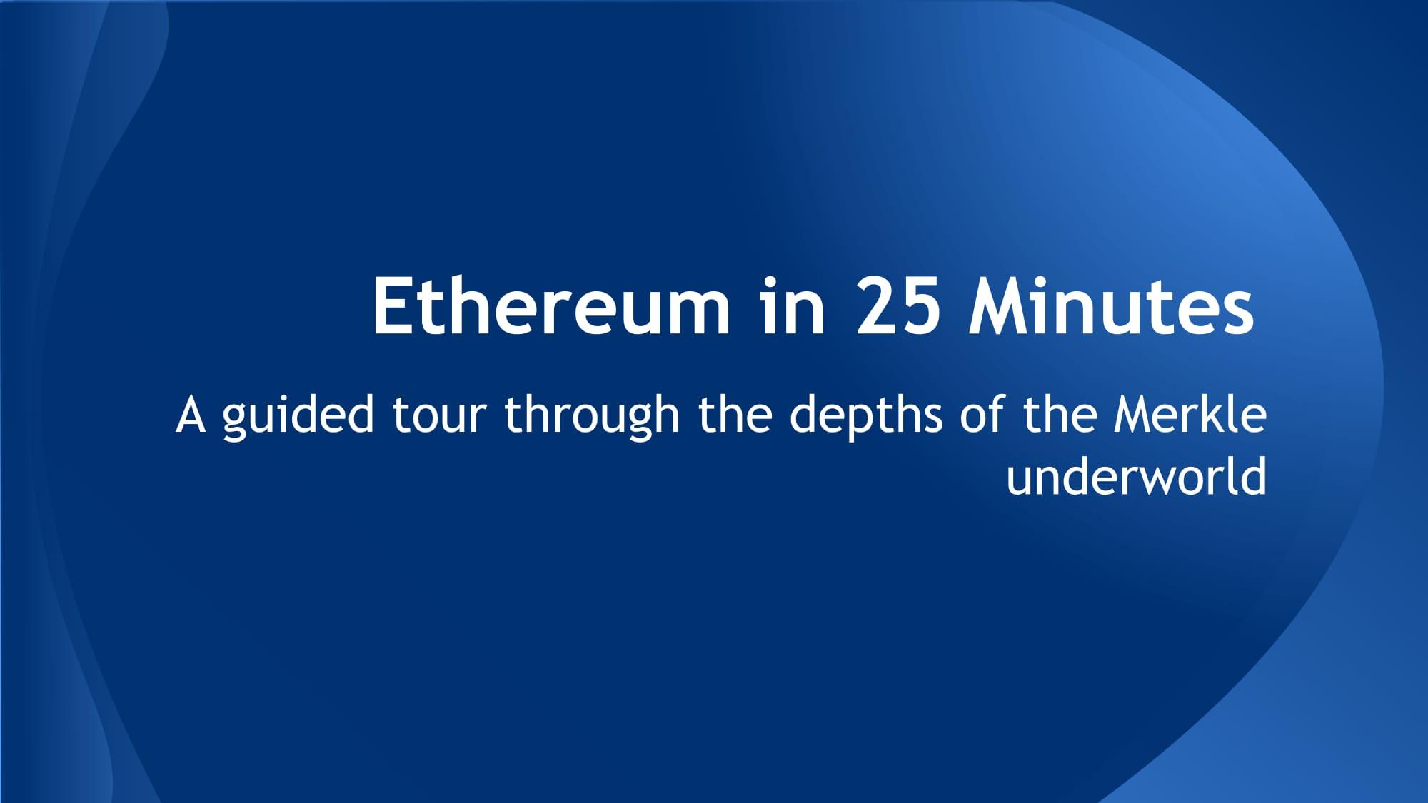 Ethereum in 25 Minutes-01.jpg